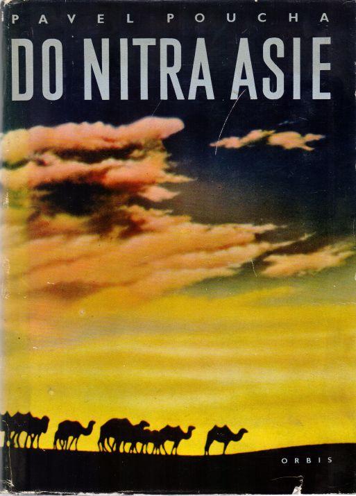 Pavel Poucha - Do nitra Asie