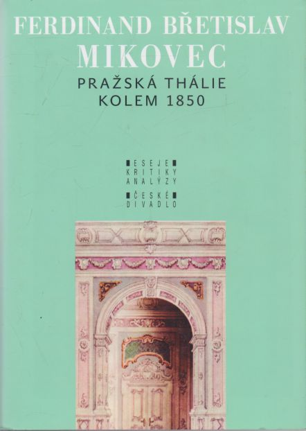 Frerdinand Břetislav Mikovec - Pražská Thálie kolem 1850