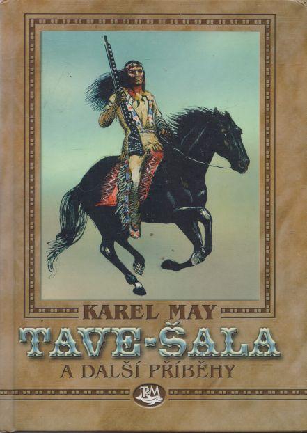 Karel May - Tave-Šala a další příběhy