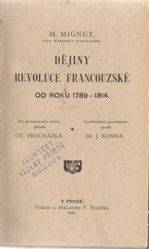 M. Mignet - Dějiny revoluce francouzské od roku 1789 - 1814
