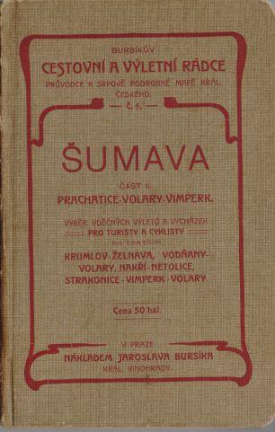 Jaroslav Bursík - Bursíkův cestovní a výletní rádce. Šumava část II. Prachatice. Volary. Vimperk.