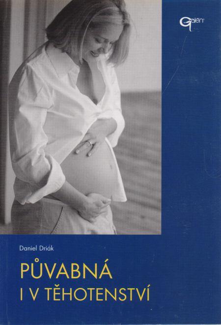 Daniel Driák - Půvabná i v těhotenství