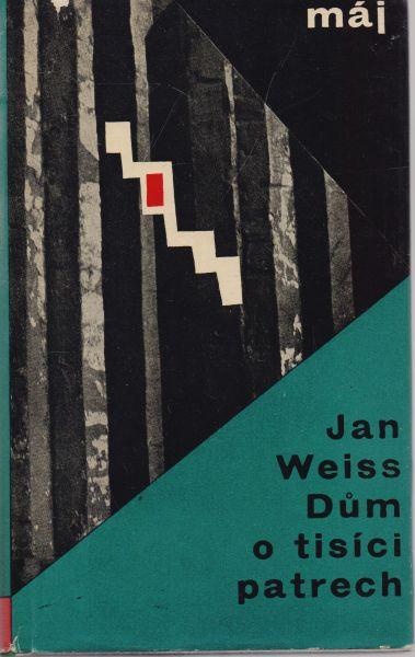 Jan Weiss - Dům o tisíci patrech