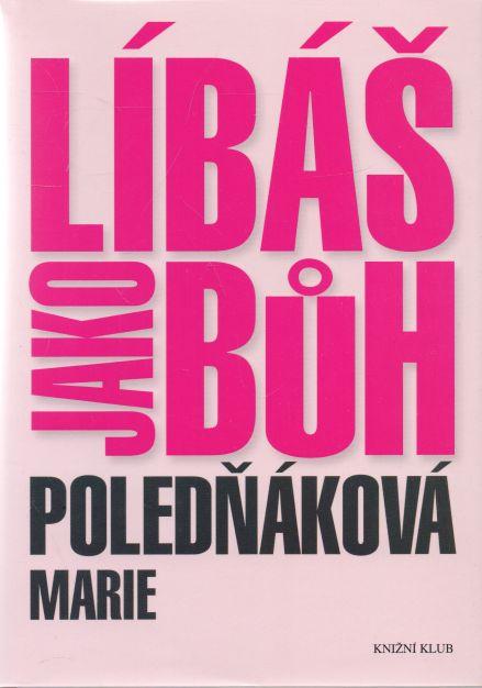 Marie Poledňáková - Líbáš jako Bůh