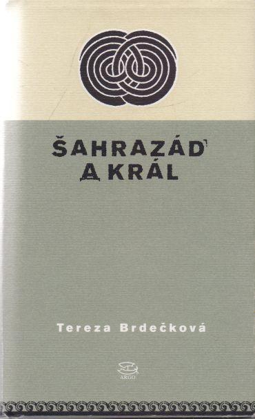 Tereza Brdečková - Šahrazád a král