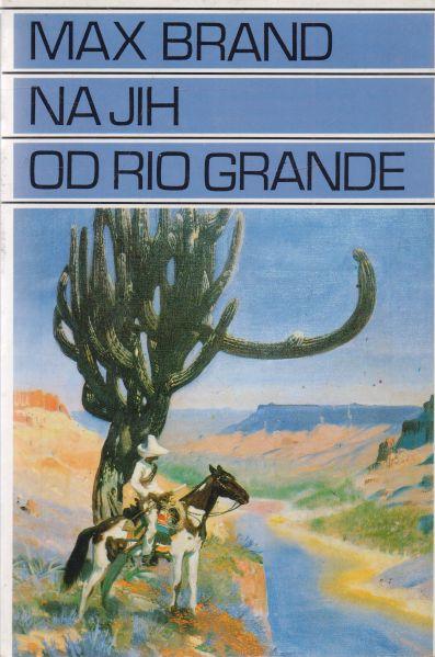 Max Brand - Na jih od Rio Grande