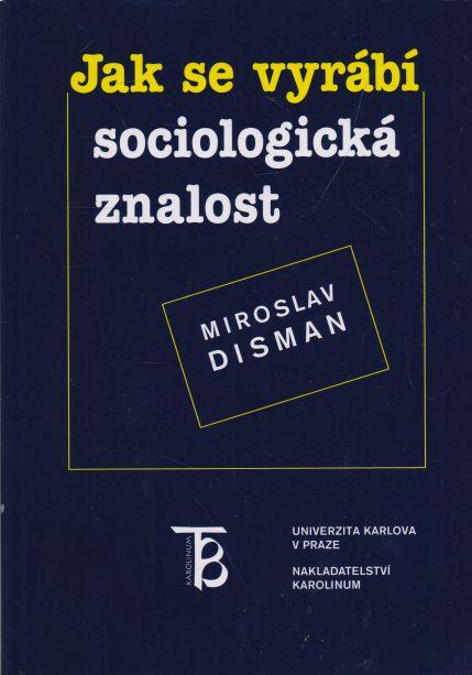 Miroslav Disman - Jak se vyrábí sociologická znalost