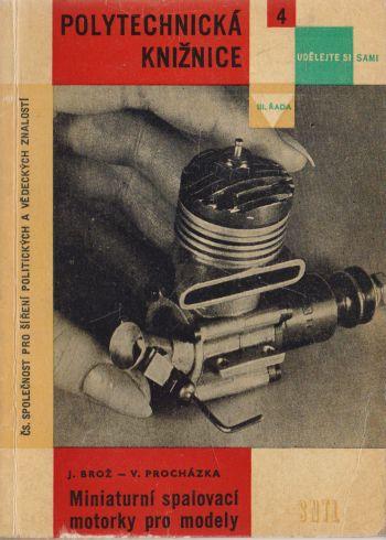 J. Brož, V. Procházka - Miniaturní spalovací motorky pro modely