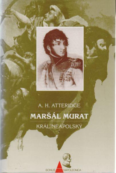 A.H. Atteridge - Maršál Murat - král neapolský