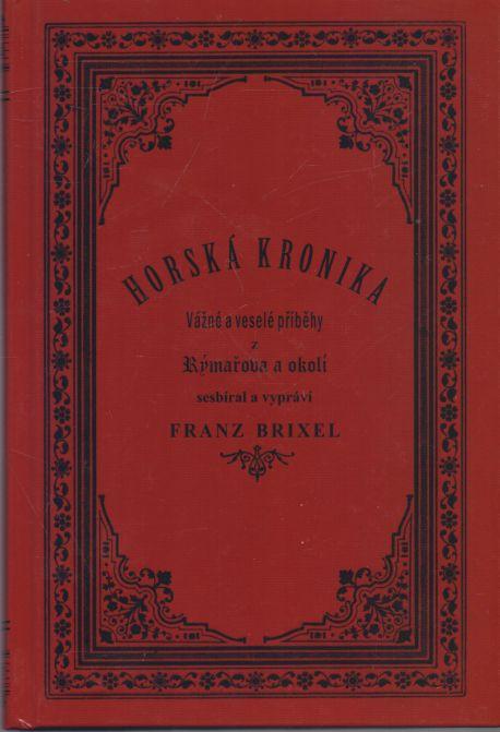 Franz Brixel - Horská kronika. Gebirgs - Chronik