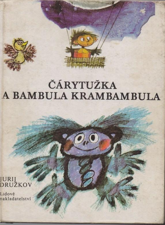 Jurij Družkov - Čárytužka a Bambula Krambambula