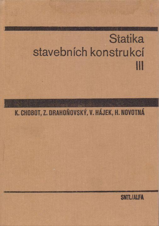 K. Chobot a kol. - Statika stavebních konstrukcí III