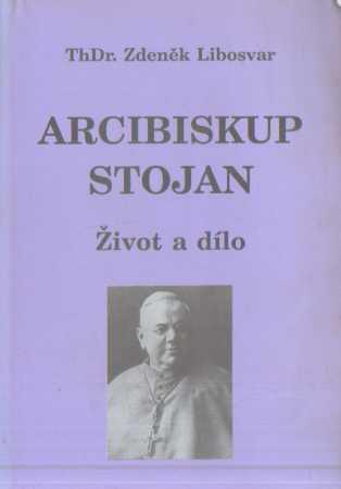 Zdeněk Libosvar - Arcibiskup Stojan - život a dílo