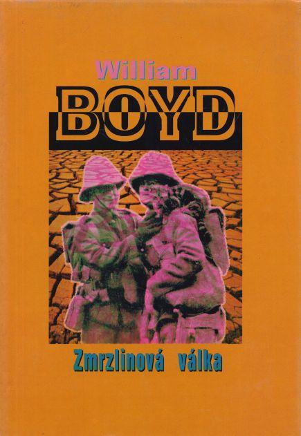 William Boyd - Zmrzlinová válka