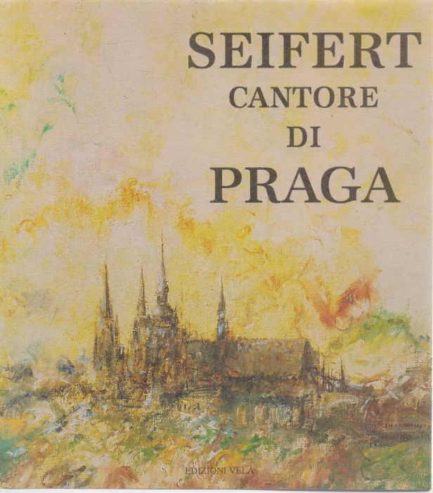 Jaroslav Seifert - Seifert Cantore di Praga