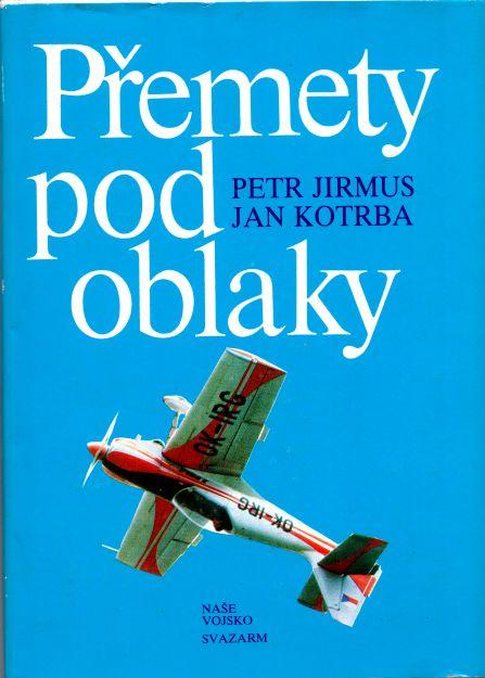 Petr Jirmus, Jan Kotrba - Přemety pod oblaky
