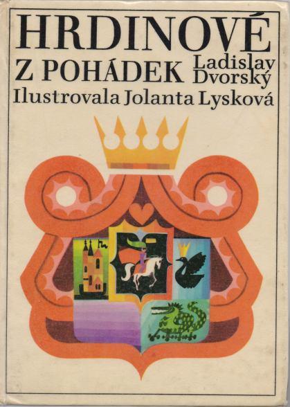 Ladislav Dvorský - Hrdinové z pohádek