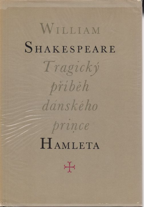 William Shakespeare - Tragický příběh dánského prince Hamleta