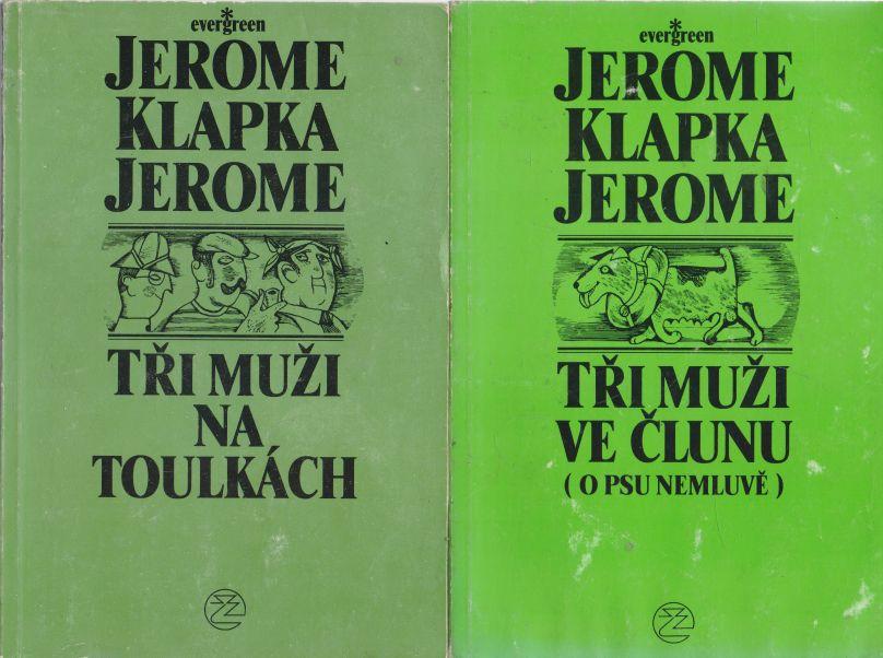 Jerome Klapka Jerome - Tři muži na toulkách. Tři muži ve člunu o psu nemluvě.