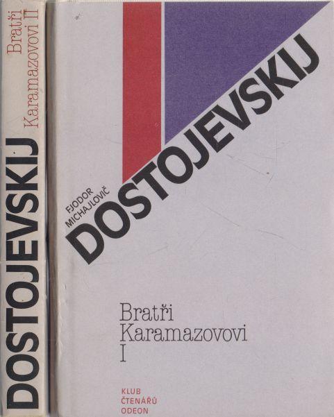 Fjodor Michajlovič Dostojevskij - Bratři Karamazovi