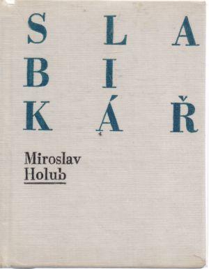 Miroslav Holub - Slabikář