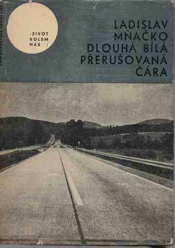Ladislav Mňačko - Dlouhá bílá přerušovaná čára