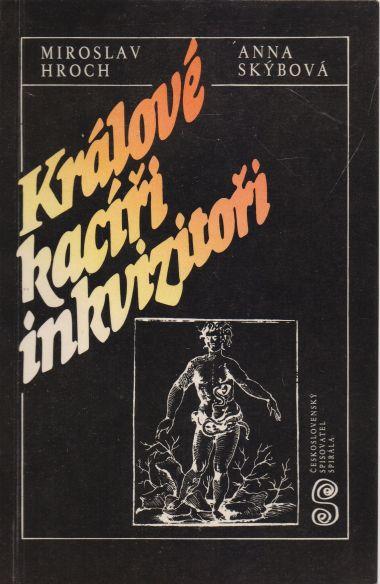 Mioslav Hroch, Anna Skýbová - Králové, kacíři, inkvizitoři