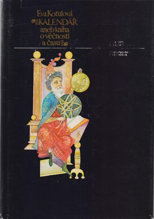 Eva Kotulová - Kalendář aneb kniha o věčnosti a času