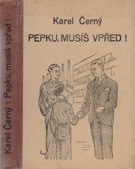 Karel Černý - Pepku, musíš vpřed!
