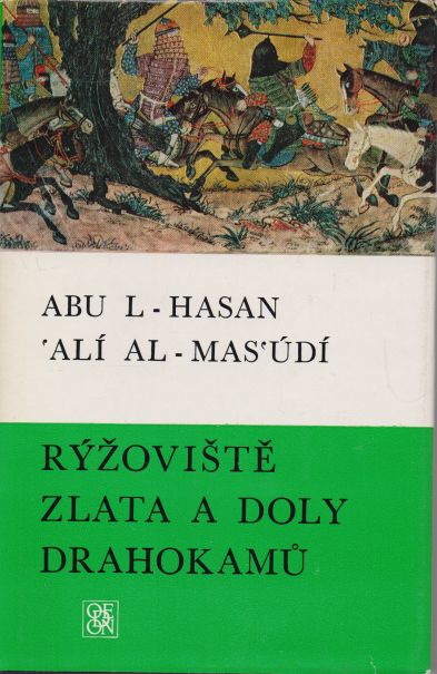 Abu L - Hasan, Alí Al - Mas´údí - Rýžoviště zlata a doly drahokamů