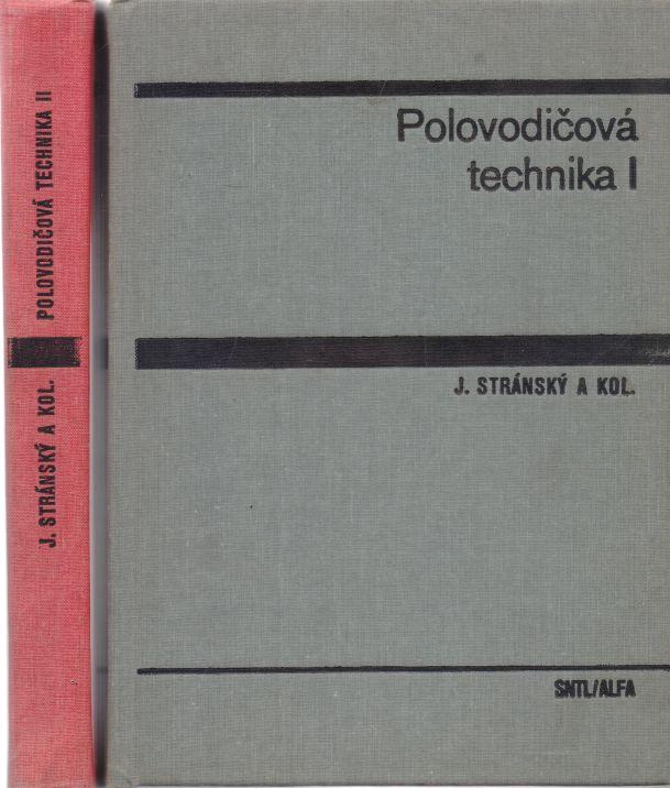 J. Stránský a kol. - Polovodičová technika I+II