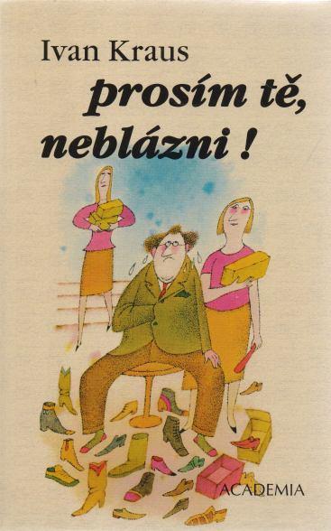 Ivan Kraus - Prosím tě, neblázni!