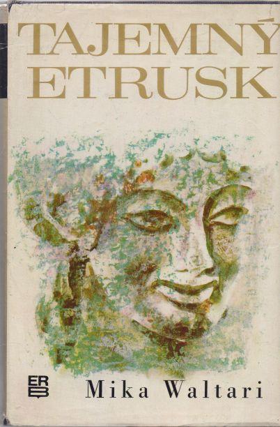Mika Waltari - Tajemný Etrusk