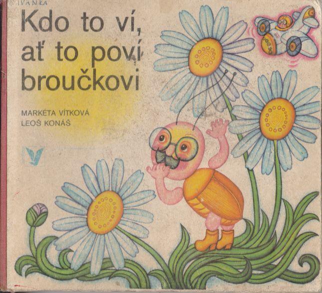 Markéta Vítková - Kdo to ví, ať to poví broučkovi