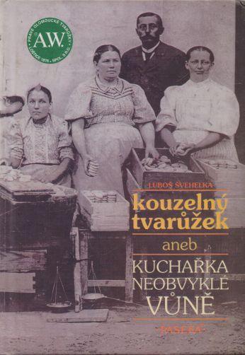 Luboš Švehelka - Kouzelný tvarůžek aneb kuchařka neobvyklé vůně
