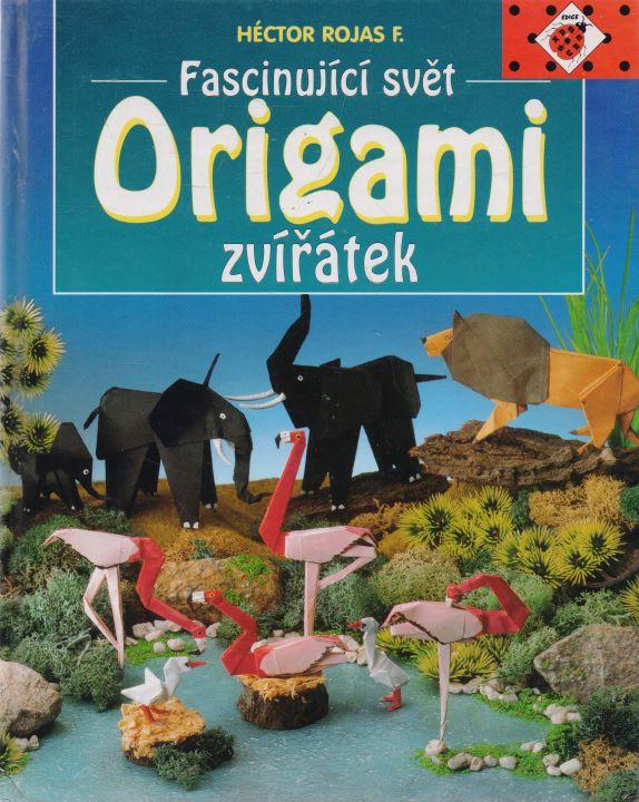 Héctor Rojas F. - Fascinující svět origami zvířátek