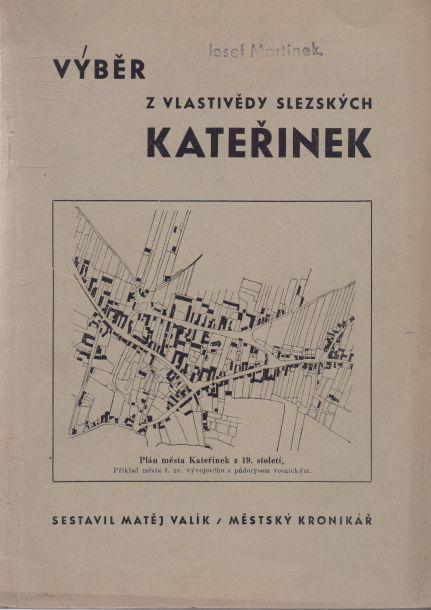 Matěj Valík - Výběr z vlastivědy slezských Kateřinek