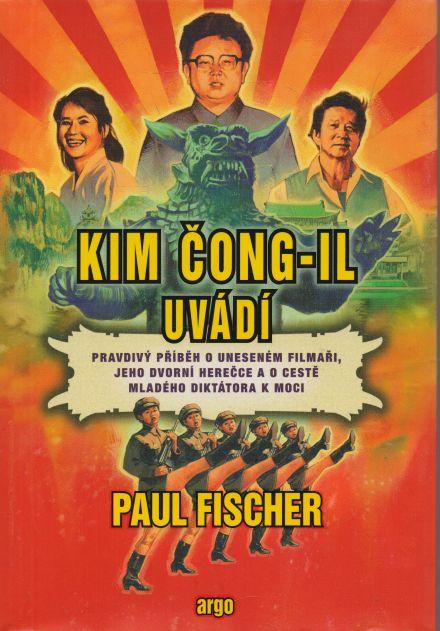 Paul Fischer - Kim Čong-Il uvádí