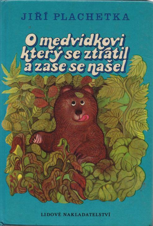 Jiří Plachetka - O medvídkovi, který se ztratil a zase se našel