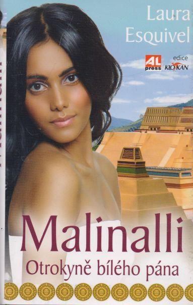 Laura Esquivel - Malinalli. Otrokyně bílého pána.