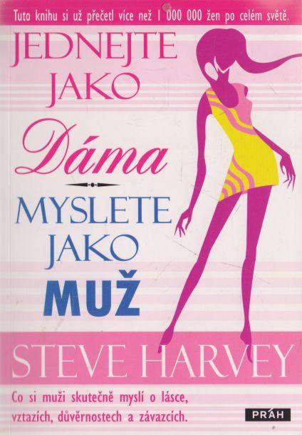 Steve Harvey - Jednejte jako dáma, myslete jako muž
