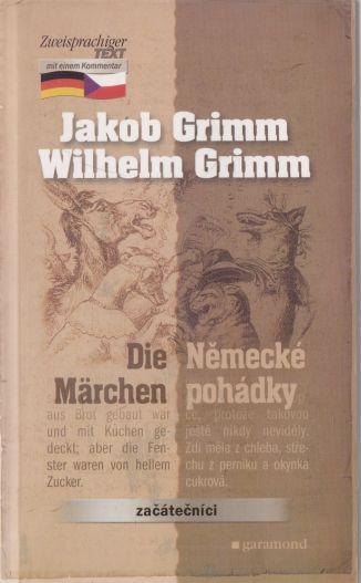 Jakob Grimm, Wilhelm Grimm - Německé pohádky. Die Märchen.