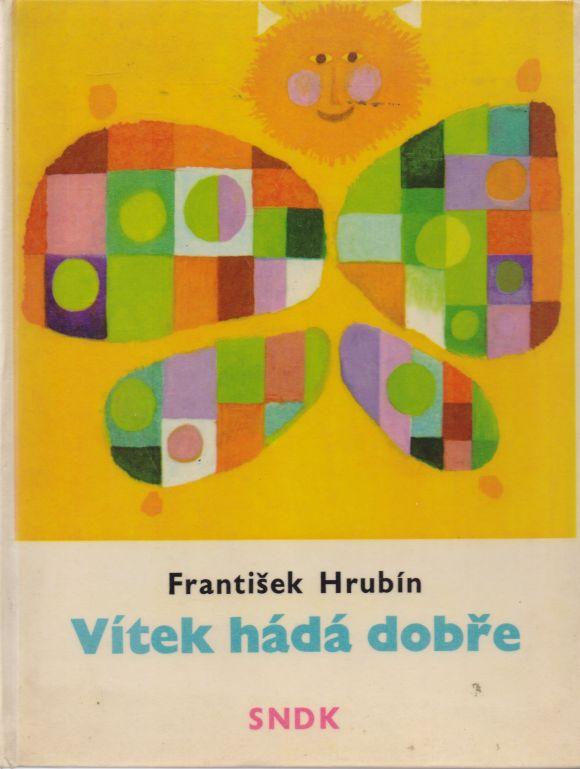 František Hrubín - Vítek hádá dobře