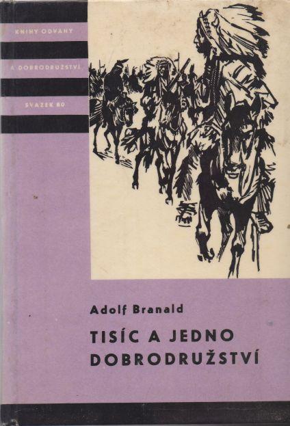 Adolf Branald - Tisíc a jedno dobrodružství