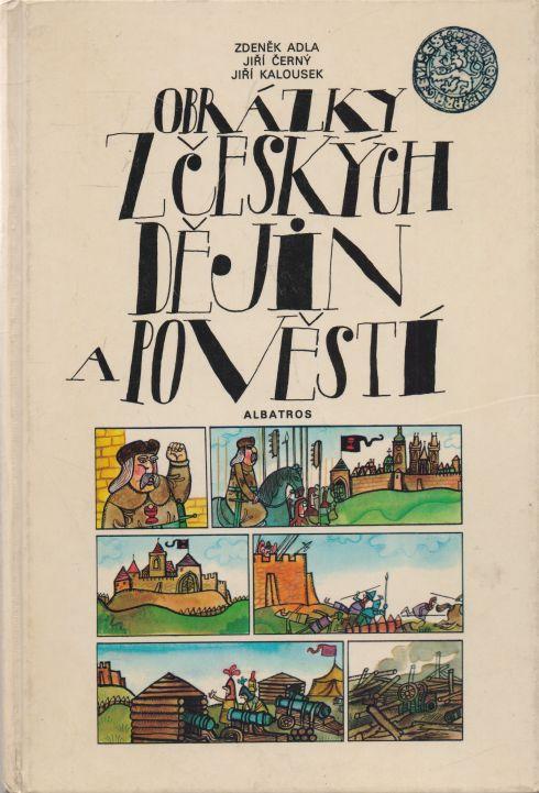 Zdeněk Adla, Jiří Černý - Obrázky z českých dějiny a pověstí
