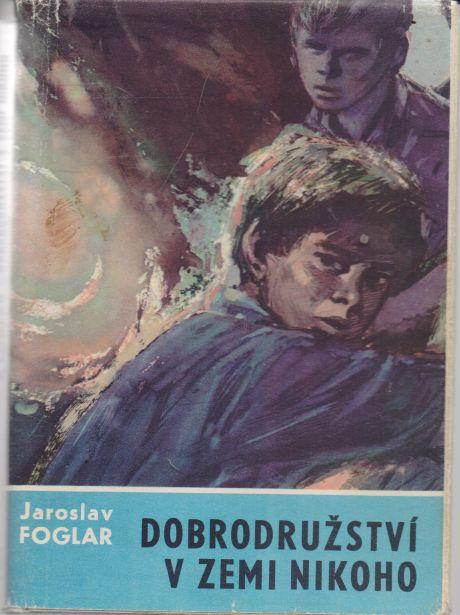 Jaroslav Foglar - Dobrodružství v zemi nikoho
