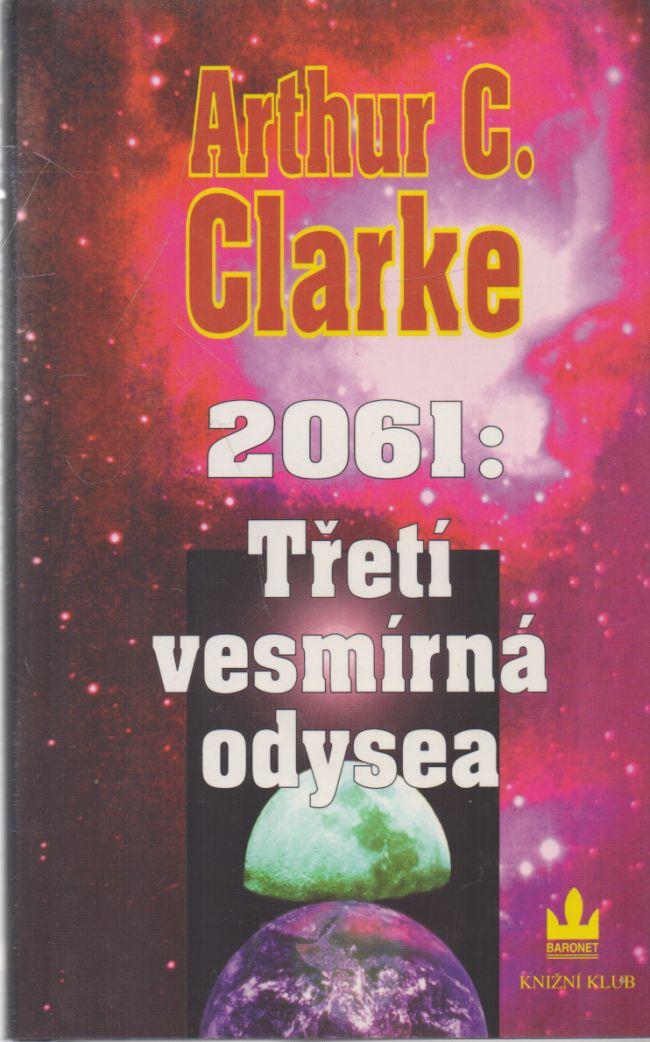 Arthur C. Clarke - 2061: Třetí vesmírná odysea