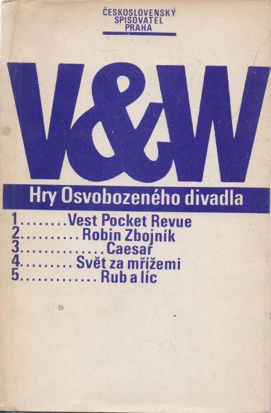 Jiří Voskovec, Jan Werich - V&W. Hry Osvobozeného divadla.
