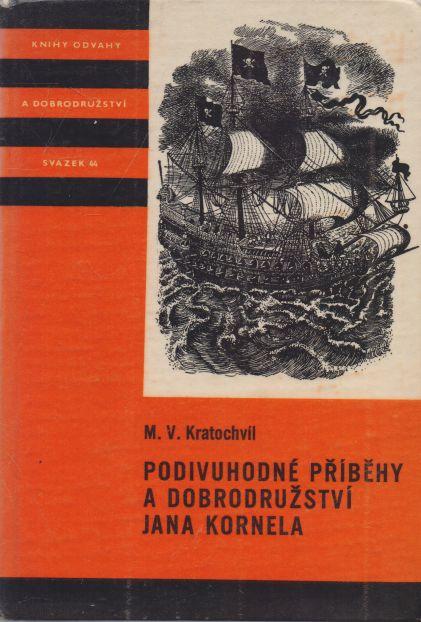 M.V. Kratochvíl - Podivuhodné příběhy a dobrodružství Jana Kornela