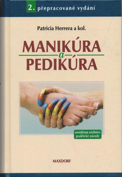 Patricia Herrera a kol. - Manikúra a pedikúra